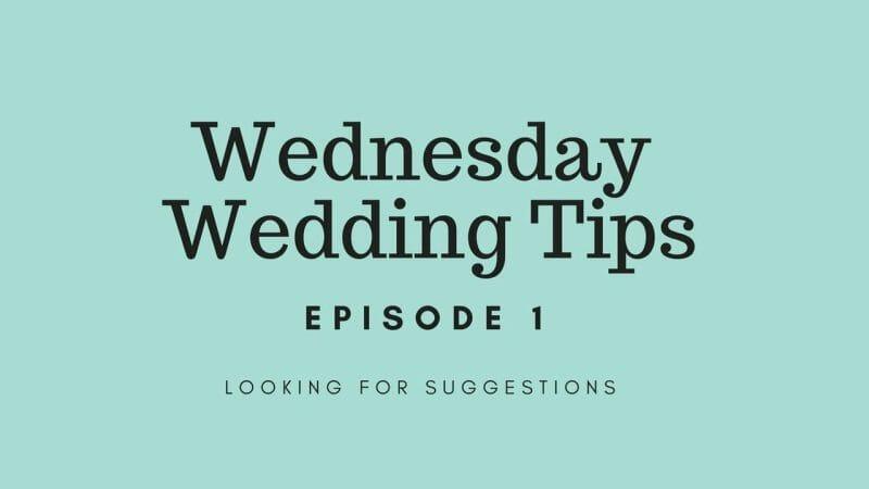Wednesday Wedding Tips