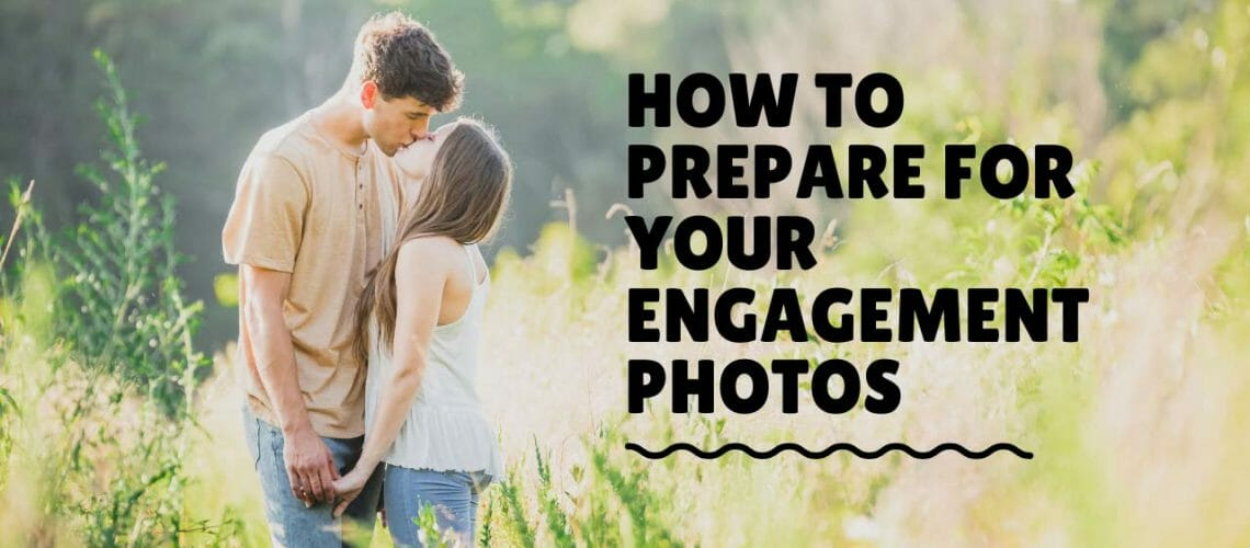 how-to-prepare-for-your-engagement-photos